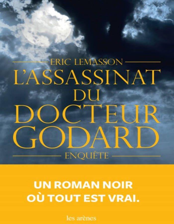 « L'Assassinat du docteur Godard » de Eric Lemasson (Les Arènes)