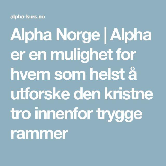Alpha Norge | Alpha er en mulighet for hvem som helst å utforske den kristne tro innenfor trygge rammer