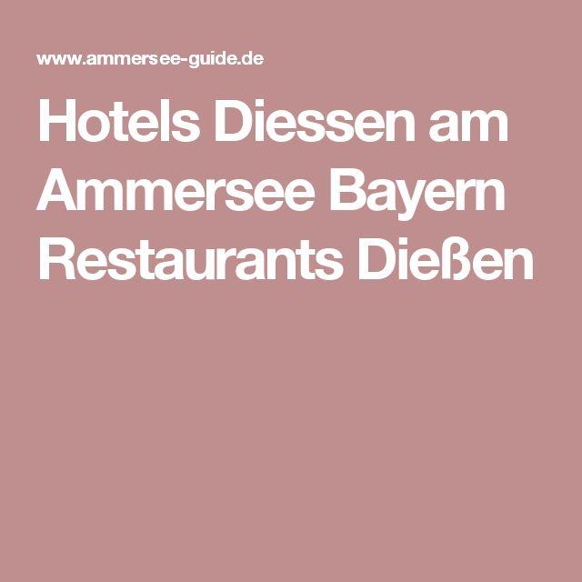 Hotels Diessen am Ammersee Bayern Restaurants Dießen