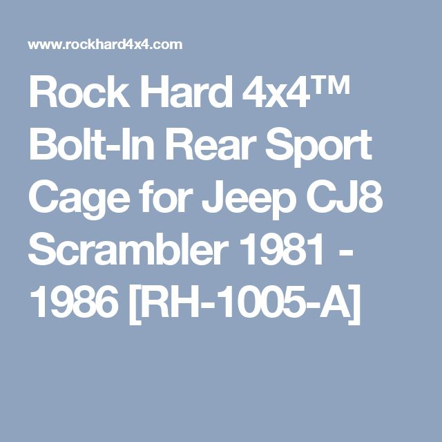 Rock Hard 4x4™ Bolt-In Rear Sport Cage for Jeep CJ8 Scrambler 1981 - 1986 [RH-1005-A]