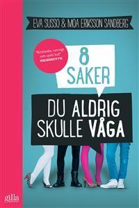 6 ex 8 saker du aldrig skulle våga  Eva Susso, Moa Eriksson Sandberg