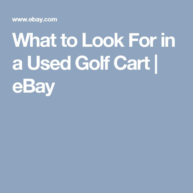 What to Look For in a Used Golf Cart   eBay