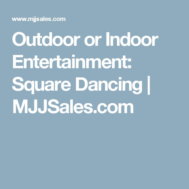 Outdoor or Indoor Entertainment: Square Dancing | MJJSales.com