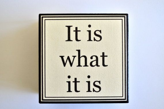 It is what it is handmade custom coasters  Set of 4  Quote
