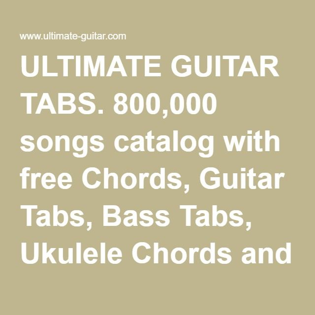 ULTIMATE GUITAR TABS. 800,000 songs catalog with free Chords ...