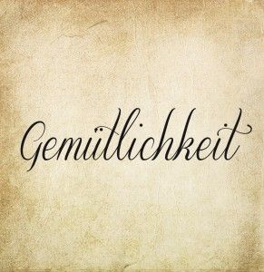 The German concept Gemütlichkeit stands for: comfort, peacefulness, cosiness…. but also much more: good light, beautiful uncluttered enviroments, relaxing spot...