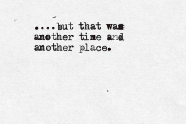 words quotes sayings - another time another place