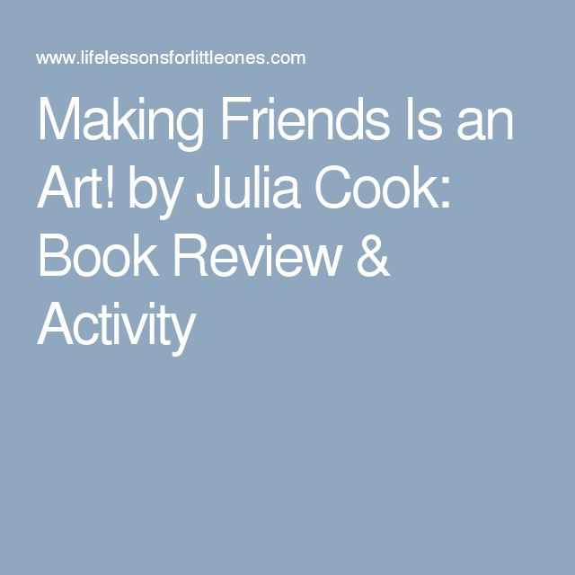 Making Friends Is an Art! by Julia Cook: Book Review & Activity