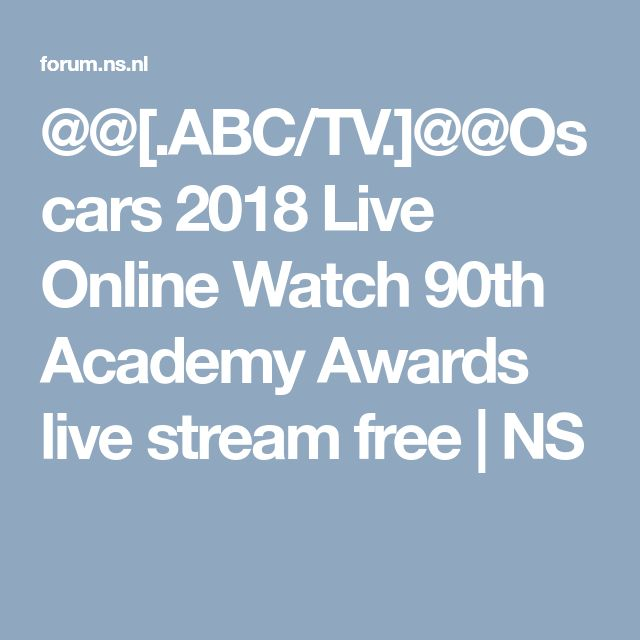 @@[.ABC/TV.]@@Oscars 2018 Live Online Watch 90th Academy Awards live stream free | NS