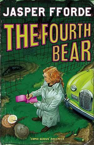 The Fourth Bear, by Jasper Fforde