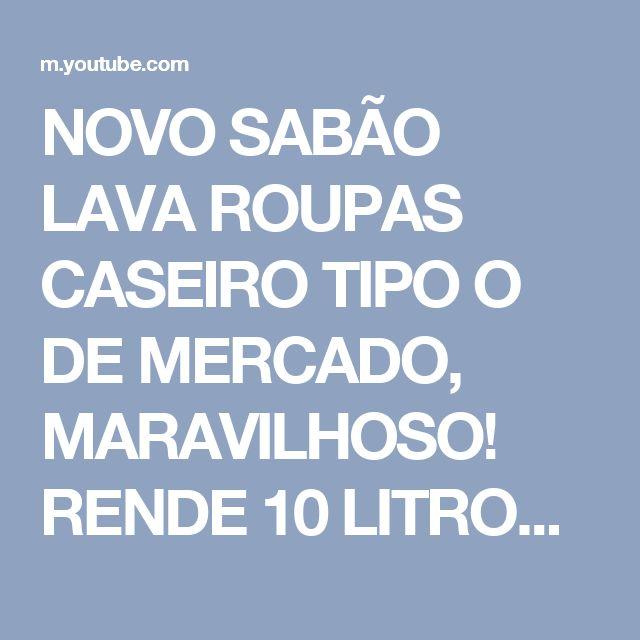 NOVO SABÃO LAVA ROUPAS CASEIRO TIPO O DE MERCADO, MARAVILHOSO! RENDE 10 LITROS. - YouTube
