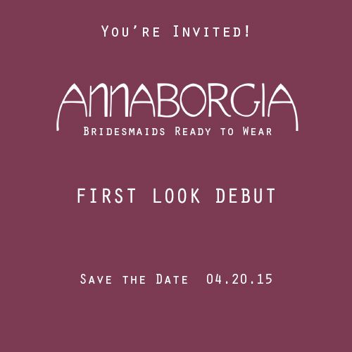 Save the Date as we Debut our First Look on April 20th 2015! #fashion #startup #bridesmaids #wedding #launch