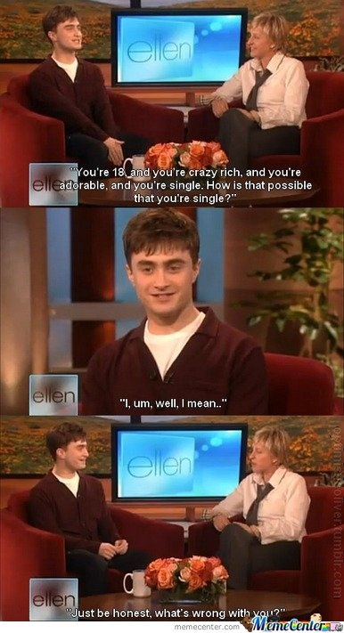 Nothing, he's just so fabulous! Daniel Radcliffe On Ellen
