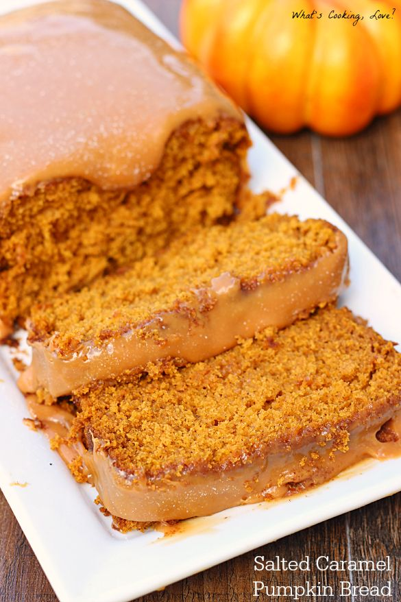 Salted Caramel Pumpkin Bread - Whats Cooking Love?