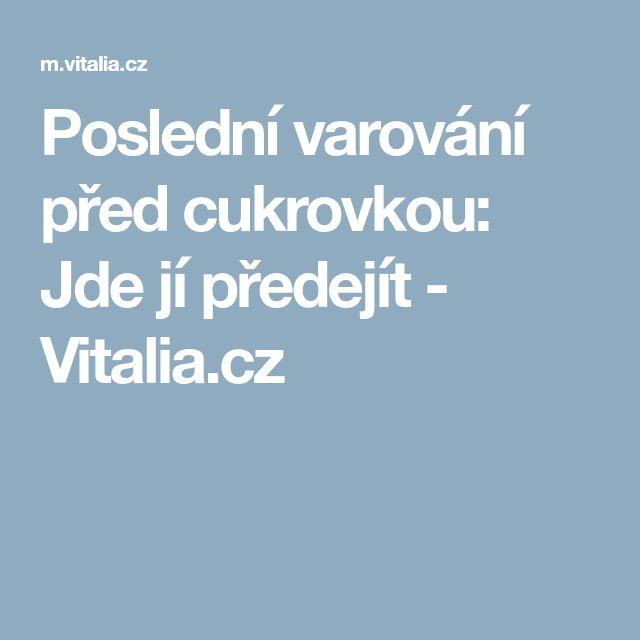 Poslední varování před cukrovkou: Jde jí předejít - Vitalia.cz