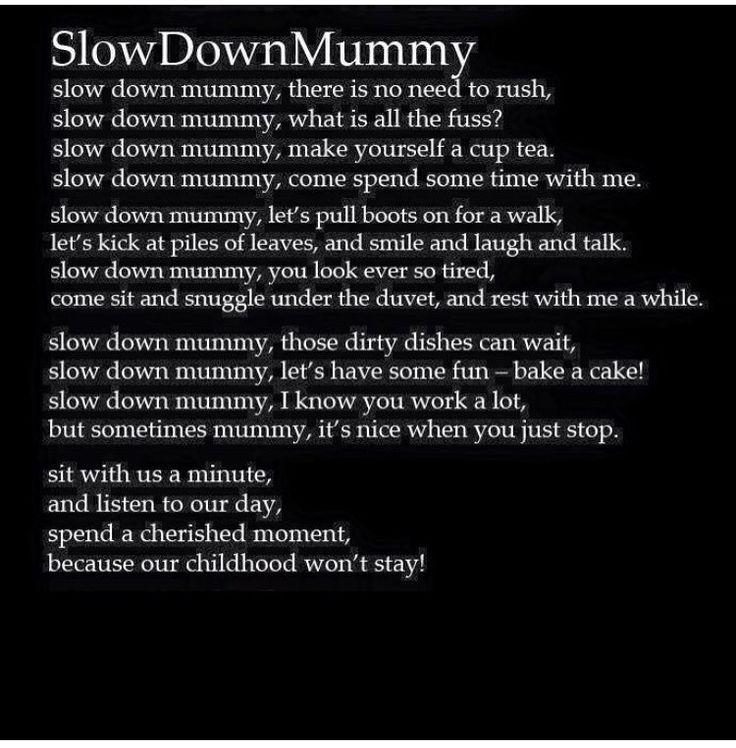 Slow down mummy