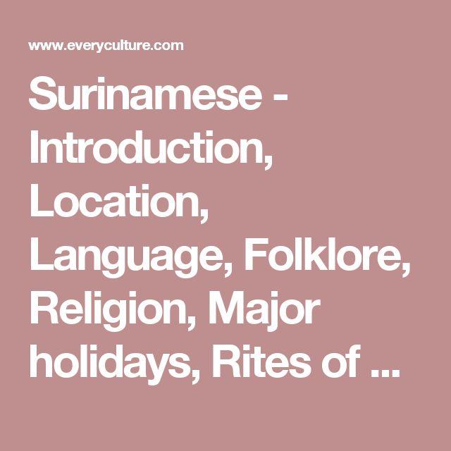 Surinamese - Introduction, Location, Language, Folklore, Religion, Major holidays, Rites of passage