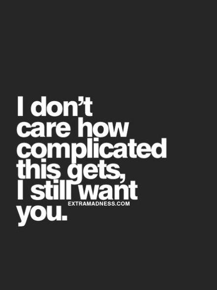 I still want you.