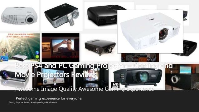 Best PS4 and PC Gaming Projector – Gaming and Movie Projectors Reviews Awesome Image Quality Awesome Gaming Experience Games