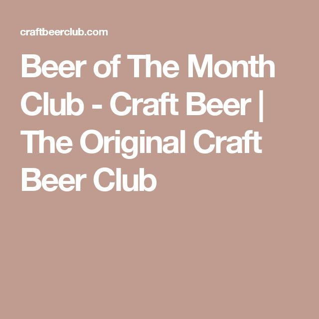 Best 25 beer club ideas that you will like on pinterest for Craft of the month club