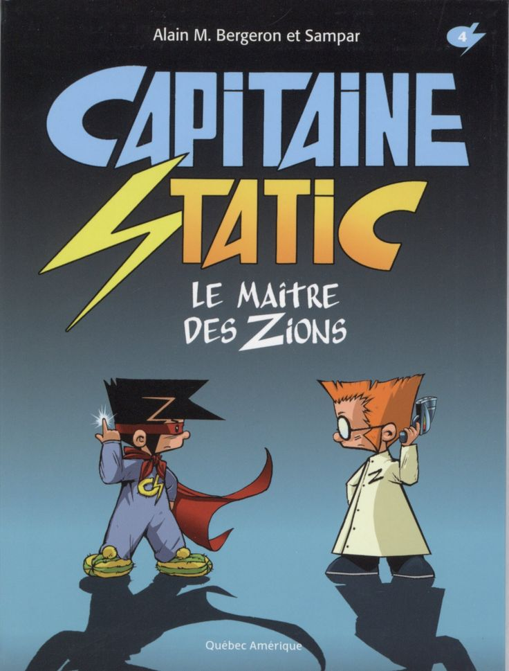 Capitaine Static. 4, Le maître des Zions / [texte de] Alain M. Bergeron et [illustrations de] Sampar.