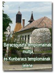 Baracspuszta templomainak m�ltja, �s Kunbaracs templom�nak jelene