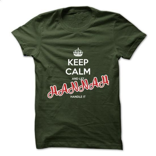 Keep Calm And Let HANNAH Handle It - #cheap t shirts #tee shirt design. MORE INFO => https://www.sunfrog.com/No-Category/Keep-Calm-And-Let-HANNAH-Handle-It-5714571-Guys.html?60505