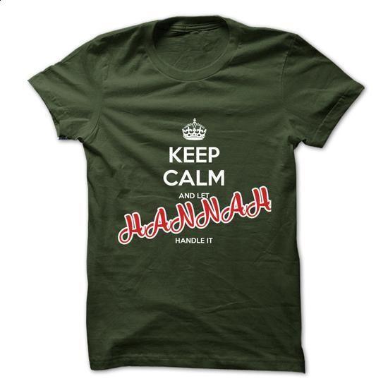 Keep Calm And Let HANNAH Handle It - #cheap t shirts #tee shirt design. MORE INFO => https://www.sunfrog.com/No-Category/Keep-Calm-And-Let-HANNAH-Handle-It-5714571-Guys.html?60505
