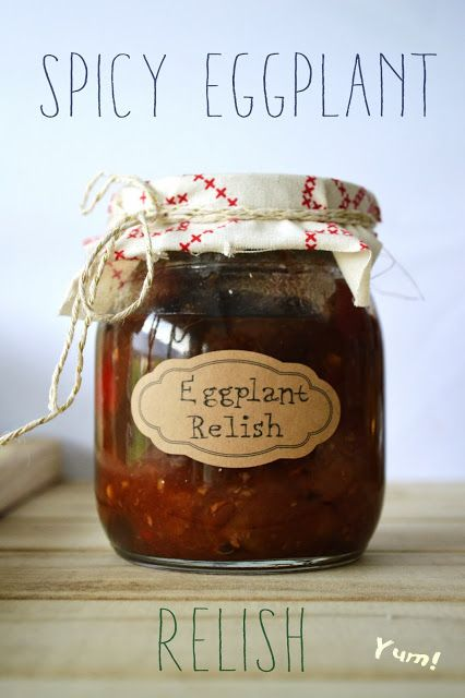 Relish the Thought! Homemade Spicy eggplant relish - perfect homemade christmas gift!