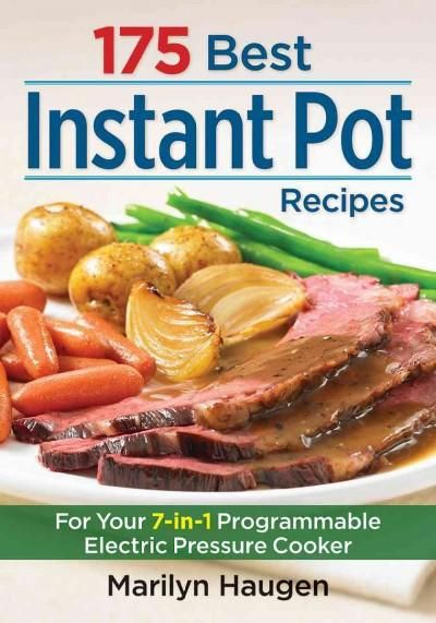 175 Best Instant Pot Recipes: For Your Programmable Electric Pressure Cooker (Paperback)