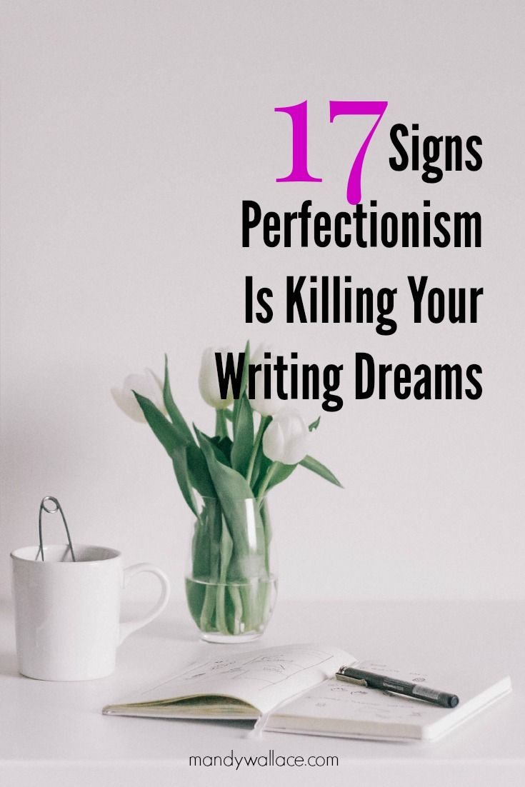 how to stop being a perfectionist in writing