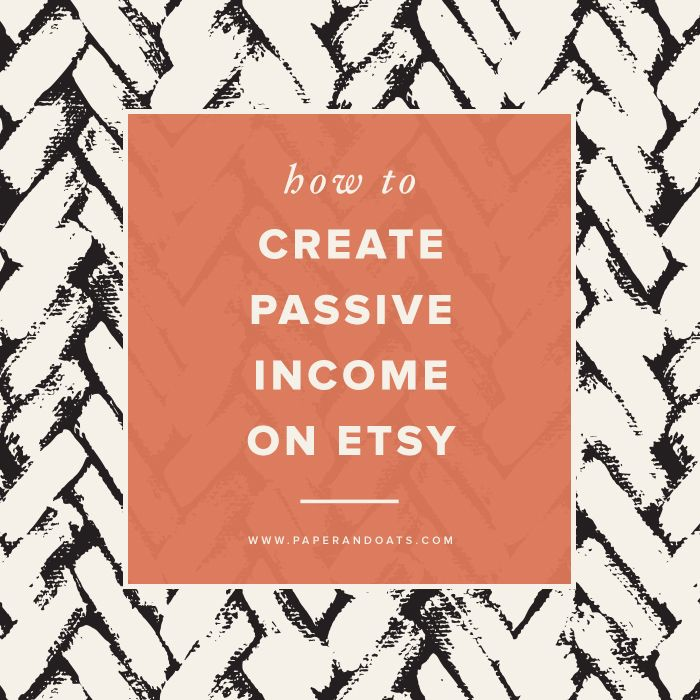 Paper + Oats – How to create passive income on Etsy (+ free download!)…