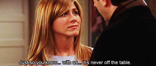 """When she was all, """"Ross and Rachel forever:"""""""