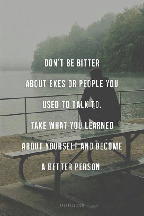 Yes. No more bitterness, cause there is really no use in it we are both happier lets just accept that.