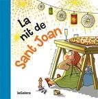 La nit de sant Joan. Anna Canyelles. Àlbum il·lustrat, en lletra lligada, que ens explica una festa tradicional catalana. Tot està preparat per a la revetlla: la família i els amics reunits, les taules parades amb les coques i el cava així com els petards. Ja es veuen les primeres fogueres quan tothom s'adona que el Jan i el gos Pelut no hi són...