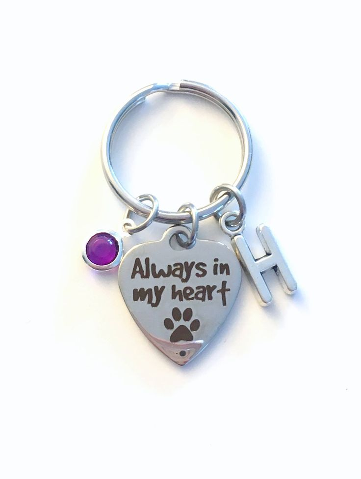 Loss of a Pet Keychain, Always in my heart Gift, Key Chain Keyring, Initial Birthstone Sympathy Memorial present women her him Dog mom Cat by aJoyfulSurprise on Etsy