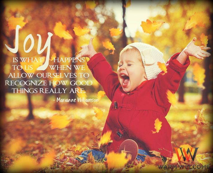 Joy is what happens to us when we allow ourselves to recognize how good things really are. - Marianne Williamson #WWLLC #WarmWelcome #WarmWelcomeLLC #QuoteOfTheDay #QuoteOfTheNight #InspirationalQuotes #Inspiration #Inspire #MotivationalQuotes #Motivation #Motivate #Truth #WordsToLiveBy #Success #Happiness #Joy #Fall