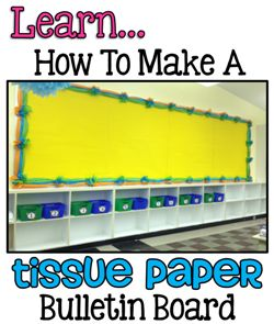 Tissue Paper Border Tutorial - I guarantee that it will be the easiest thing you have ever done and you will LOVE all the compliments from your students, parents, and colleagues!