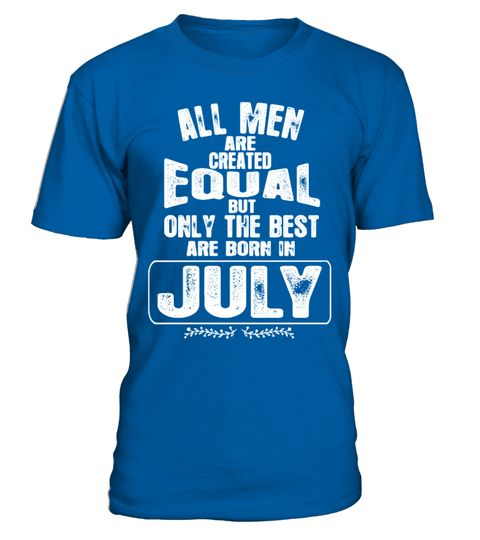 """# ALL MEN ARE CREATED EQUAL BUT THE ARE BORN IN JULY T-SHIRT .  Special Offer, not available in shops      Comes in a variety of styles and colours      Buy yours now before it is too late!      Secured payment via Visa / Mastercard / Amex / PayPal / iDeal      How to place an order            Choose the model from the drop-down menu      Click on """"Buy it now""""      Choose the size and the quantity      Add your delivery address and bank details      And that's it!      TEEZILY customer…"""