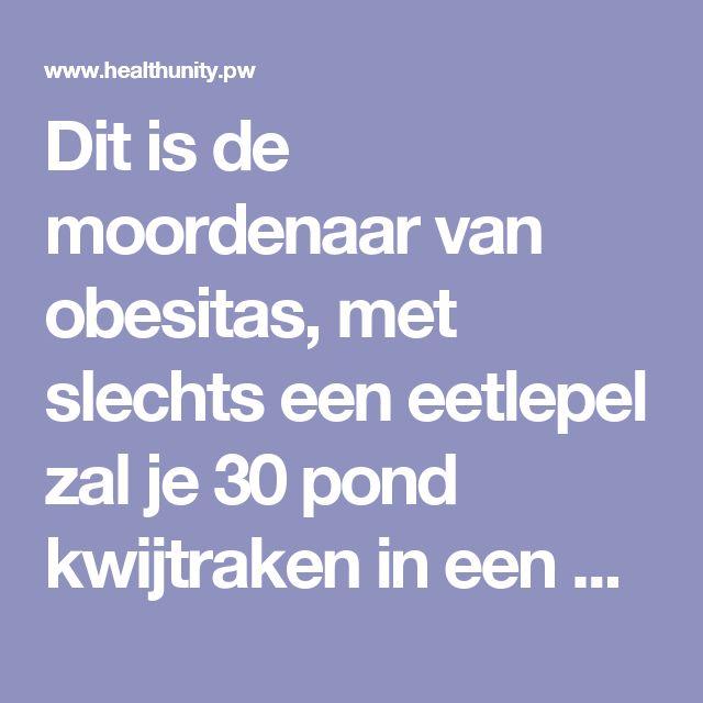 Dit is de moordenaar van obesitas, met slechts een eetlepel zal je 30 pond kwijtraken in een maand! | Health Unity
