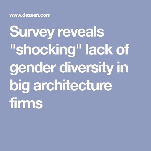 "Survey reveals ""shocking"" lack of gender diversity in big architecture firms"