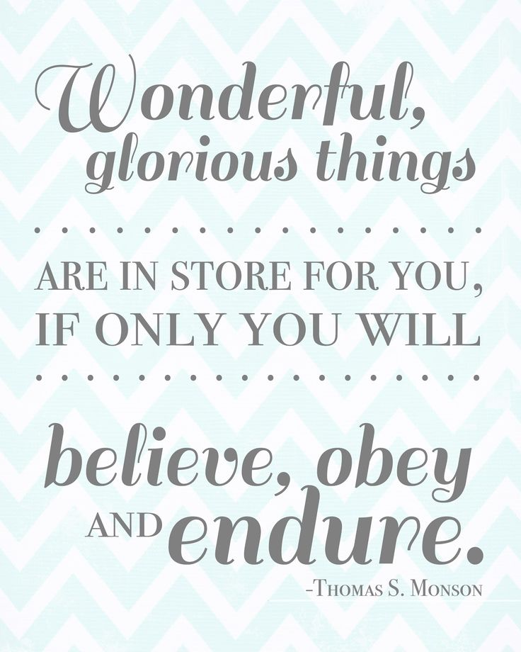 Great quote from President Monson. #youngwomen #printable