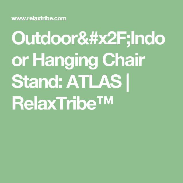 Outdoor/Indoor Hanging Chair Stand: ATLAS | RelaxTribe™