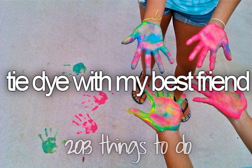 Tye dye with my best friends