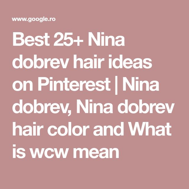 Best 25+ Nina dobrev hair ideas on Pinterest | Nina dobrev, Nina dobrev hair color and What is wcw mean