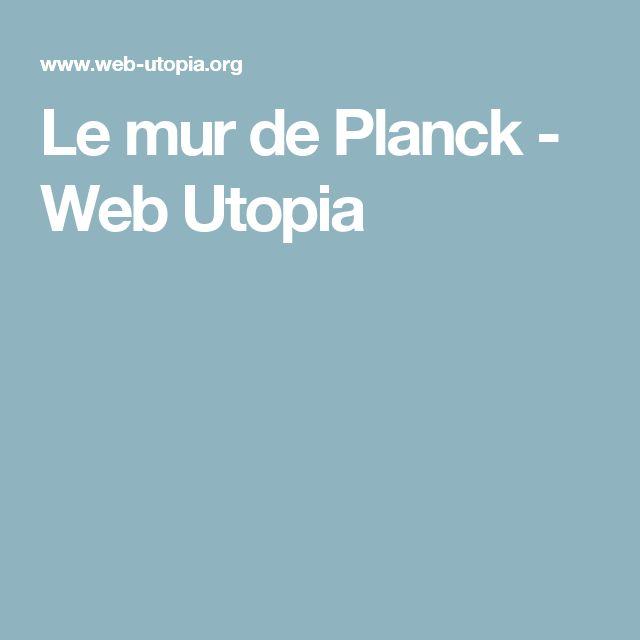 Le mur de Planck - Web Utopia
