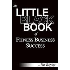 The+Little+Black+Book+of+Fitness+Business+Success+(Paperback+–2011)++by+Pat+Rigsby