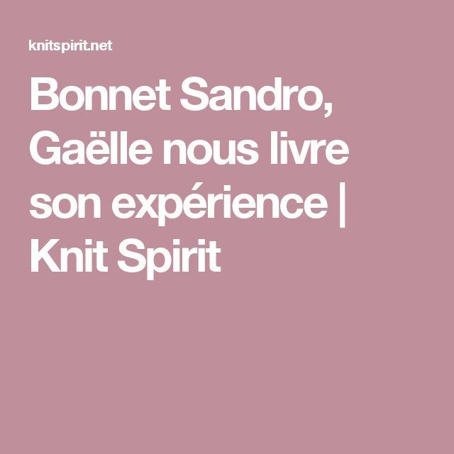 Bonnet Sandro, Gaëlle nous livre son expérience | Knit Spirit