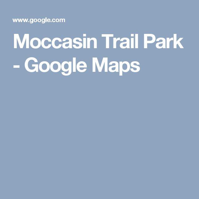 Moccasin Trail Park - Google Maps