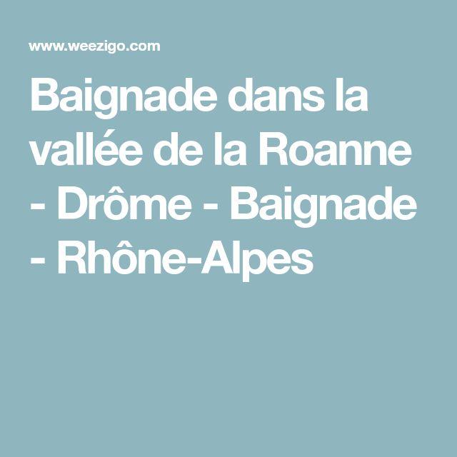 Baignade dans la vallée de la Roanne - Drôme - Baignade - Rhône-Alpes